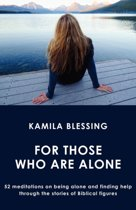For Those Who Are Alone