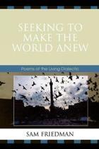 Seeking to Make the World Anew