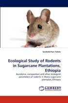 Ecological Study of Rodents in Sugarcane Plantations, Ethiopia