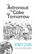 The Astronaut, the Cake, and Tomorrow