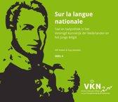 Noord en Zuid onder Willem I. 200 jaar Verenigd Koninkrijk der Nederlanden 4 - Sur la langue nationale