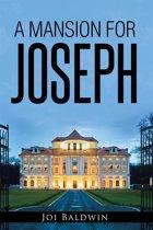 A Mansion for Joseph