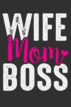 Wife Mom Boss: Wife Mom Boss Gift 6x9 Journal Gift Notebook with 125 Lined Pages