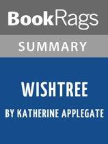 Summary & Study Guide: Wishtree