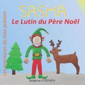 Sasha le Lutin du P�re No�l: Les aventures de mon pr�nom