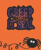 Creep it Real: JOURNAL / NOTEBOOK: with a orange background with Blank Wide Lined Halloween Inspired Designed Notebook that can be us