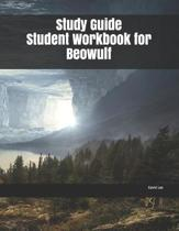 Study Guide Student Workbook for Beowulf