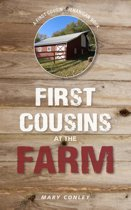 First Cousins at the Farm: A First Cousin Shenanigan Book