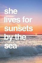 She Lives For Sunsets By The Sea