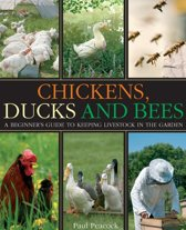 Chickens, Ducks and Bees
