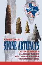 A Field Guide to Stone Artifacts of Texas Indians