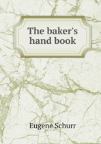 The Baker's Hand Book