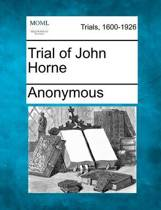 Trial of John Horne