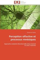 Perception Olfactive Et Processus Mn�siques