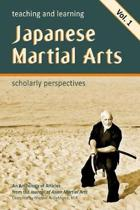 Teaching and Learning Japanese Martial Arts Vol. 1