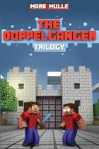The Doppelganger Trilogy (The Unofficial Minecraft Adventure Short Stories)