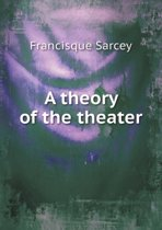 A Theory of the Theater