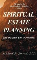 Spiritual Estate Planning: Can the Rich Get to Heaven?
