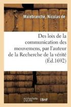 Des Loix de la Communication Des Mouvemens, Par l'Auteur de la Recherche de la V rit