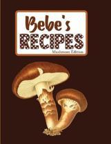 Bebe's Recipes Mushroom Edition