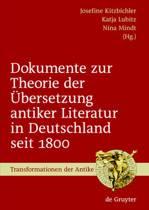 Dokumente zur Theorie der bersetzung antiker Literatur in Deutschland seit 1800