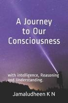 A Journey to Our Consciousness
