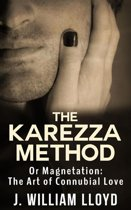 The Karezza Method - Or Magnetation: The Art of Connubial Love
