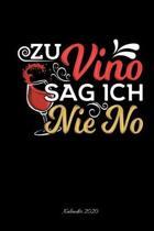 Zu Vino Sag Ich Nie No Kalender 2020: A5 Monatsplaner Lustiges Frauengeschenk Weihnachten Wein Liebhaber