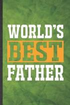 World's Best Father: Funny Blank Lined Father Mother Notebook/ Journal, Graduation Appreciation Gratitude Thank You Souvenir Gag Gift, Mode