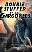 Double Stuffed By The Gargoyles (a paranormal threesome monster menage erotica)