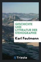 Geschichte Und Litteratur Der Stenographie