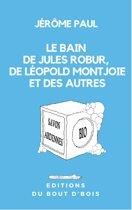Le bain de Jules Robur, de Léopold Montjoie et des autres