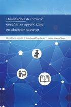 Dimensiones Del Proceso Enseñanza Aprendizaje En Educacion Superior