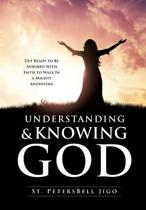 Understanding and Knowing God