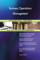 Business Operations Management a Complete Guide - 2020 Edition