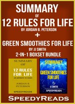 Summary of 12 Rules for Life: An Antidote to Chaos by Jordan B. Peterson + Summary of Green Smoothies for Life by JJ Smith 2-in-1 Boxset Bundle