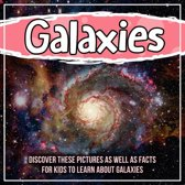 Galaxies: Discover These Pictures As Well As Facts For Kids To Learn About Galaxies