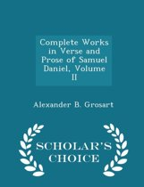 Complete Works in Verse and Prose of Samuel Daniel, Volume II - Scholar's Choice Edition