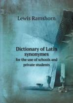 Dictionary of Latin Synonymes for the Use of Schools and Private Students