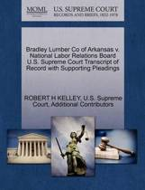 Bradley Lumber Co of Arkansas V. National Labor Relations Board U.S. Supreme Court Transcript of Record with Supporting Pleadings