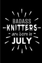 Badass Knitters Are Born In July