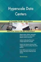Hyperscale Data Centers a Complete Guide - 2019 Edition