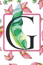 G: Initial G Monogram Notebook Journal Gift for Tropical Flower Lovers