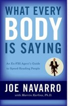 Boek cover What Every BODY is Saying van Joe Navarro (Paperback)