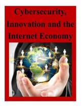 Cybersecurity, Innovation and the Internet Economy