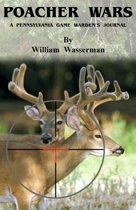 Poacher Wars: A Pennsylvania Game Warden's Journal
