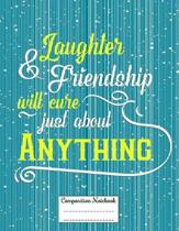 Laughter & Friendship Will Cure Just about Anything