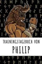 Trainingstagebuch von Philip: Personalisierter Tagesplaner f�r dein Fitness- und Krafttraining im Fitnessstudio oder Zuhause