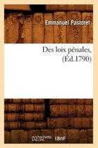 Des Loix P�nales, (�d.1790)
