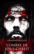 L'ombre de Jésus-Christ (Thriller religieux)